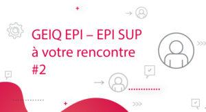 GEIQ EPI – EPI SUP à votre rencontre #2